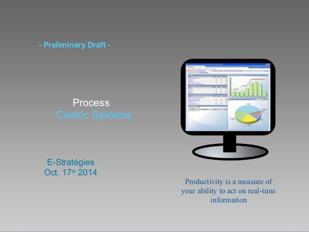 ©2012 LHST sarl  - Preliminary Draft -  E-Stratégies  Oct. 17th 2014  Productivity is a measure of  your ability to act on...