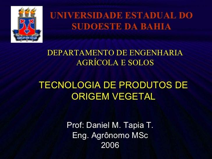 UNIVERSIDADE ESTADUAL DO     SUDOESTE DA BAHIA DEPARTAMENTO DE ENGENHARIA      AGRÍCOLA E SOLOSTECNOLOGIA DE PRODUTOS DE  ...