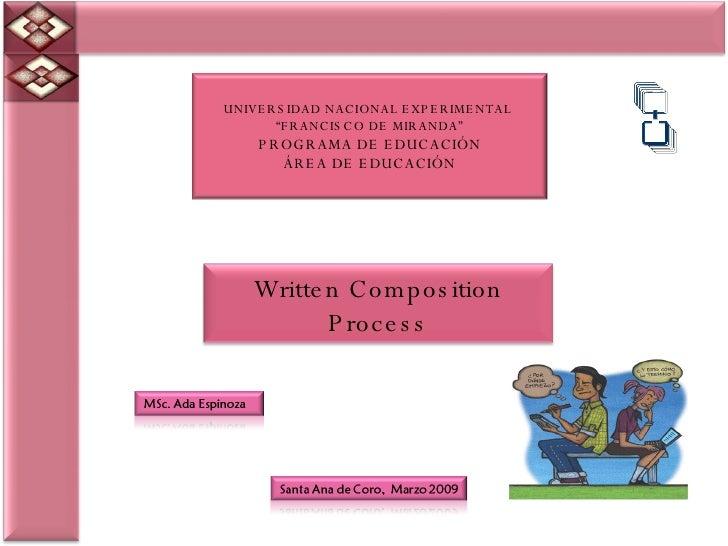 "UNIVERSIDAD NACIONAL EXPERIMENTAL   "" FRANCISCO DE MIRANDA"" PROGRAMA DE EDUCACIÓN ÁREA DE EDUCACIÓN Written  Composition  ..."