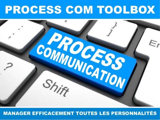 PROCESS COM TOOLBOX MANAGER EFFICACEMENT TOUTES LES PERSONNALITÉS