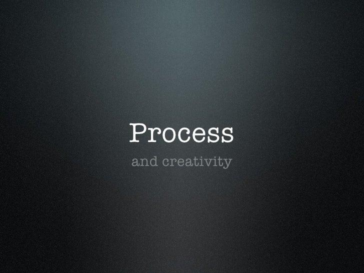 Processand creativity