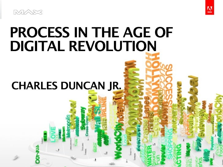 PROCESS IN THE AGE OFDIGITAL REVOLUTION  CHARLES DUNCAN JR.                                                               ...