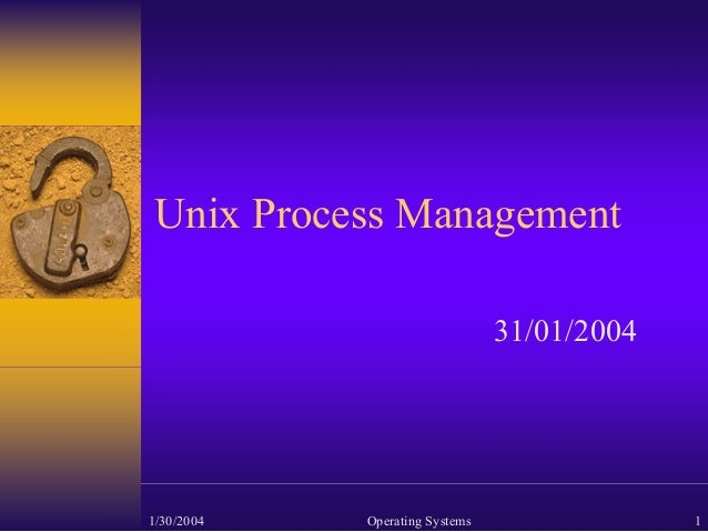 Unix Process Management                                31/01/20041/30/2004   Operating Systems                1