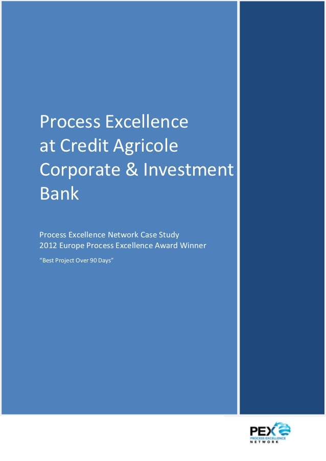 Process Excellence At Credit Agricole Corporate & Investment Bank Case Study