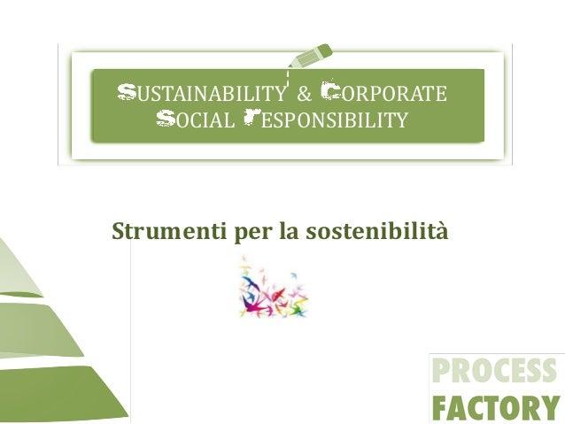 USTAINABILITY & ORPORATEOCIAL ESPONSIBILITYStrumenti per la sostenibilità