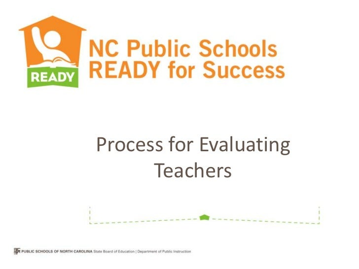 Process for Evaluating      Teachers