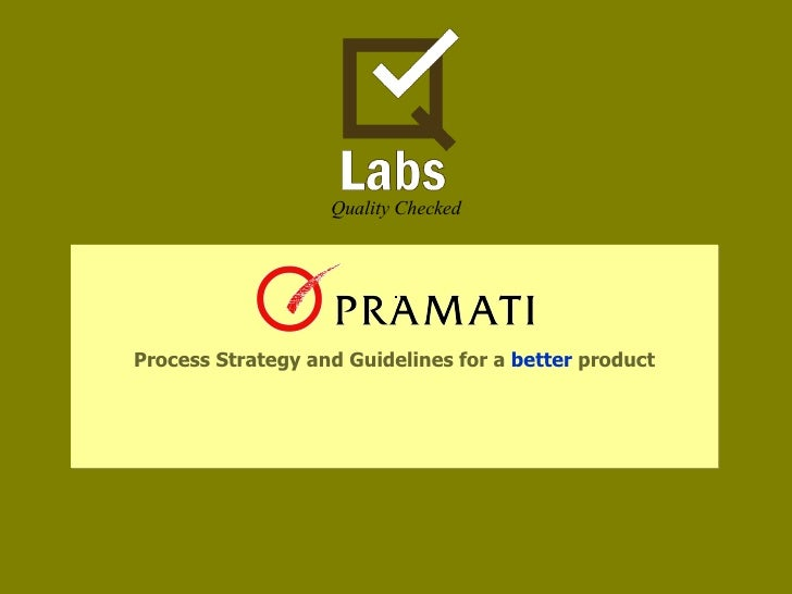 Process Strategy and Guidelines for a  better  product