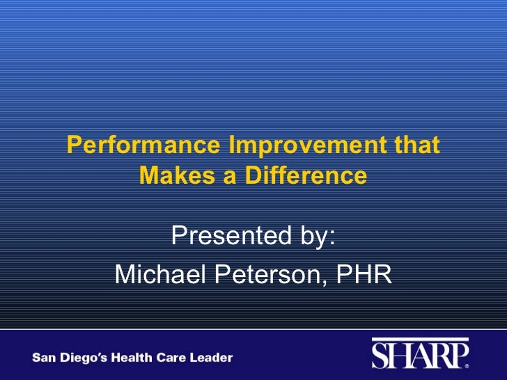 Performance Improvement that      Makes a Difference       Presented by:   Michael Peterson, PHR