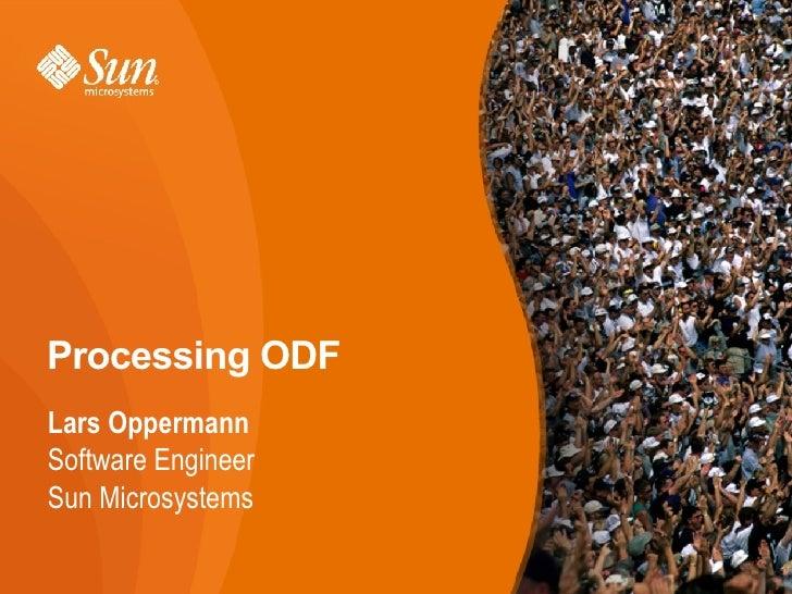 Processing ODF                             <ul>                   <li>Lars Oppe...