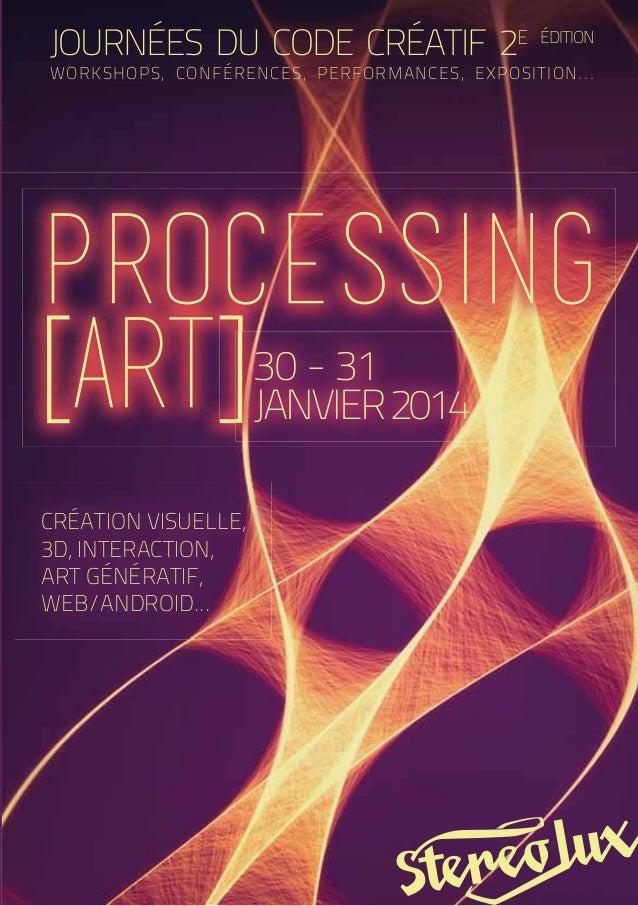 JOURNÉES DU CODE CRÉATIF 2E  ÉDITION  WORKSHOPS, CONFÉRENCES, PERFORMANCES, EXPOSITION...  processing [art] ] 30 - 31 JANV...