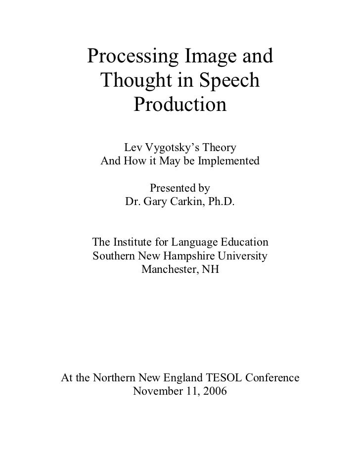 Processing Image and      Thought in Speech          Production            Lev Vygotsky's Theory        And How it May be ...