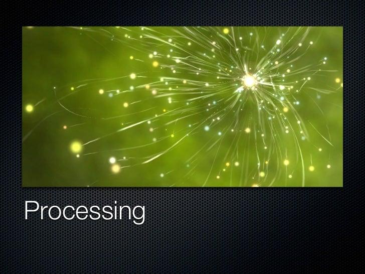 Processing presentation