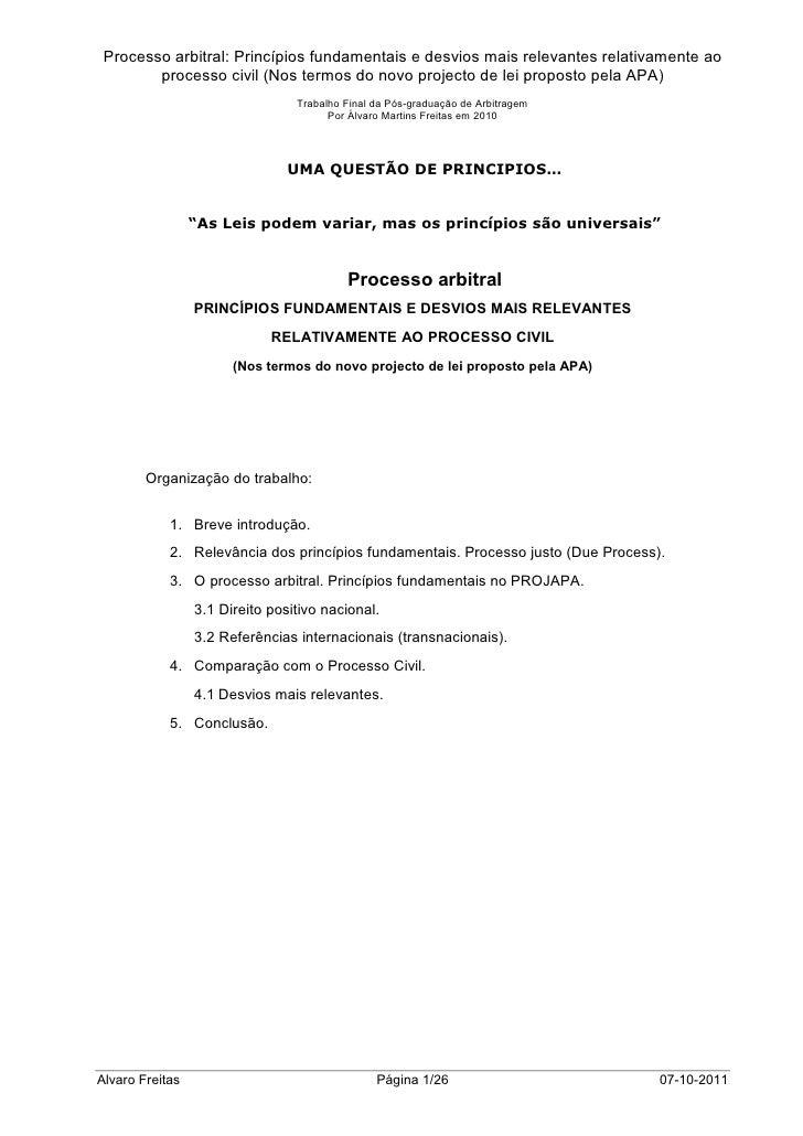 Processo arbitral: Princípios fundamentais e desvios mais relevantes relativamente ao        processo civil (Nos termos do...