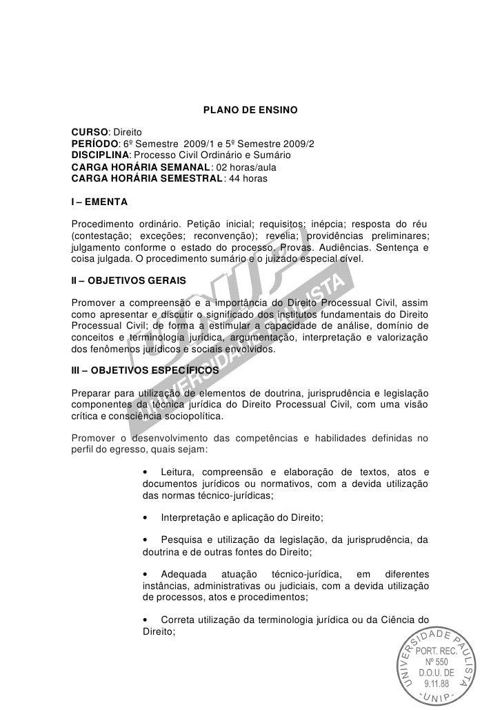 PLANO DE ENSINOCURSO: DireitoPERÍODO: 6º Semestre 2009/1 e 5º Semestre 2009/2DISCIPLINA: Processo Civil Ordinário e Sumári...