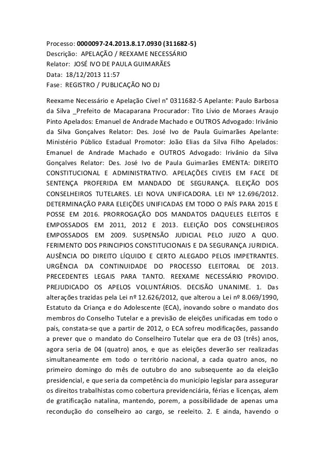 Processo: 0000097-24.2013.8.17.0930 (311682-5) Descrição: APELAÇÃO / REEXAME NECESSÁRIO Relator: JOSÉ IVO DE PAULA GUIMARÃ...