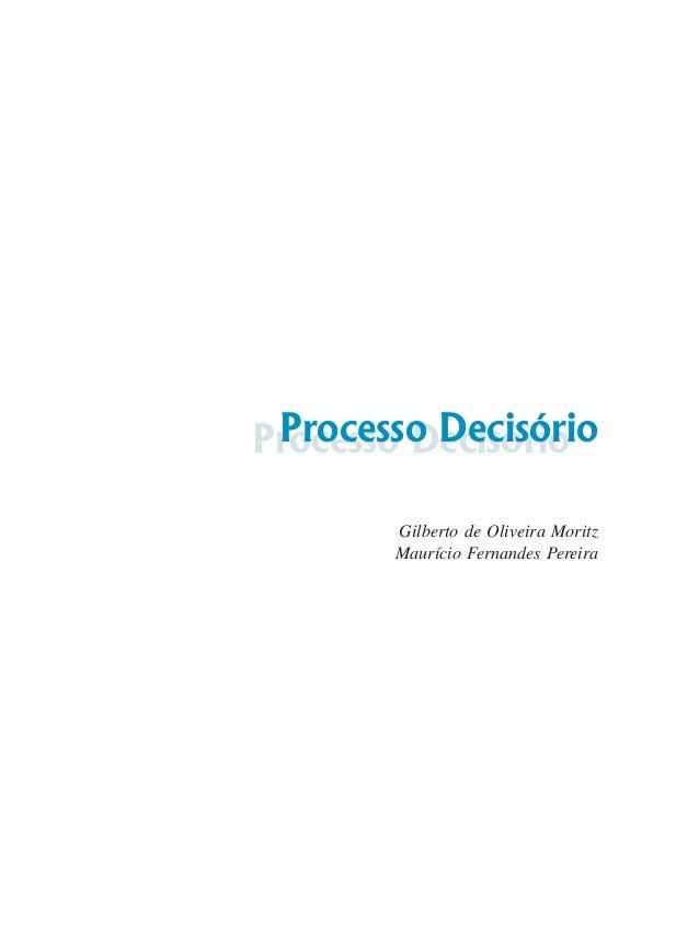 Gilberto de Oliveira Moritz Maurício Fernandes Pereira Processo DecisórioProcesso Decisório