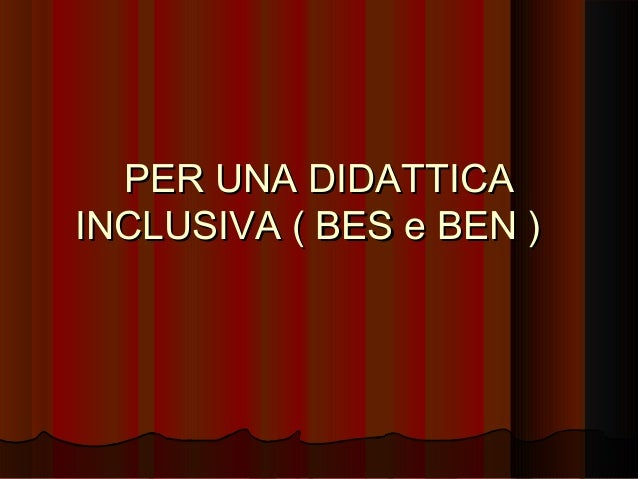 Per una didattica inclusiva (BES e BEN)