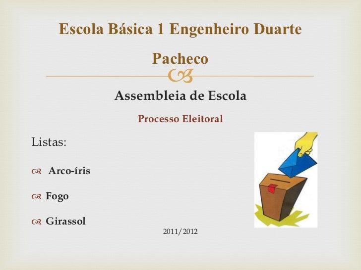 Escola Básica 1 Engenheiro Duarte                  Pacheco                                     Assembleia de Escola      ...