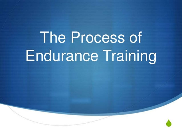 The Process of Endurance Training