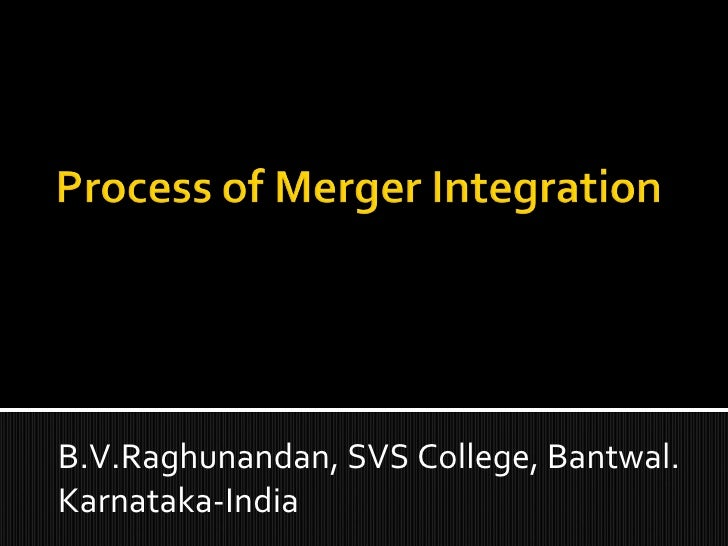 Process Of Integration of Firms in M&A-B.V.Raghunandan