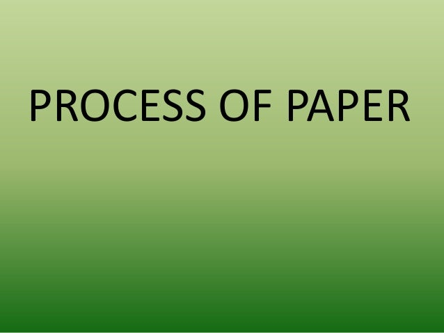 Process Of Paper