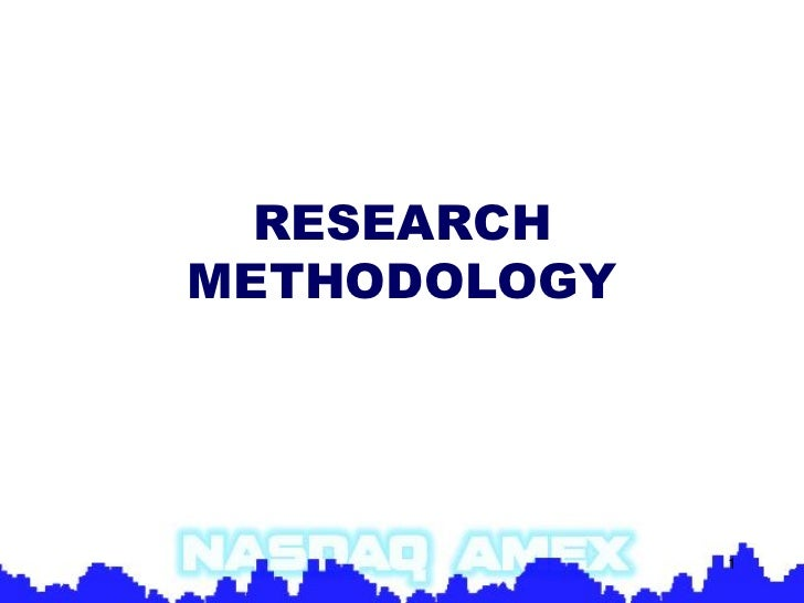 RESEARCHMETHODOLOGY              1