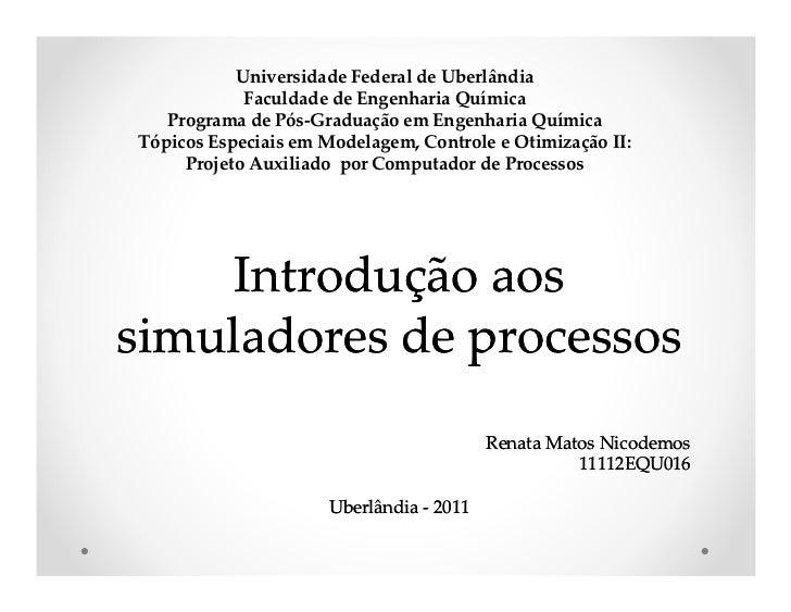 Universidade Federal de Uberlândia            Faculdade de Engenharia Química   Programa de Pós-Graduação em Engenharia Qu...