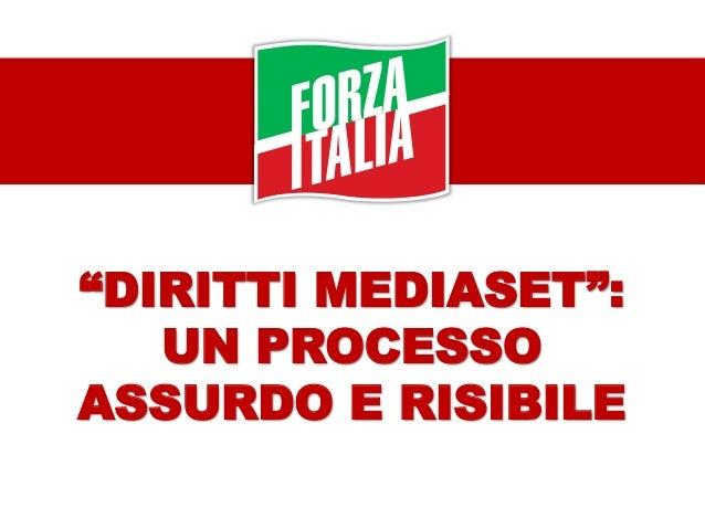 """""""DIRITTI MEDIASET"""": UN PROCESSO ASSURDO E RISIBILE"""