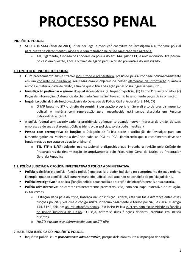 PROCESSO PENAL INQUÉRITO POLICIAL • STF HC 107.644 (final de 2011): disse ser legal a condução coercitiva de investigado à...