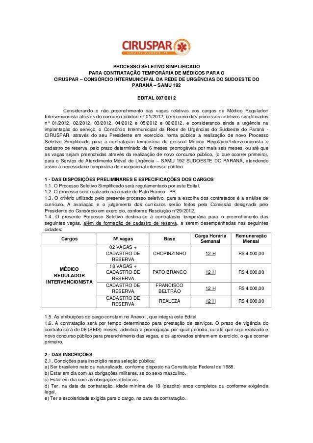 PROCESSO SELETIVO SIMPLIFICADO                PARA CONTRATAÇÃO TEMPORÁRIA DE MÉDICOS PARA O    CIRUSPAR – CONSÓRCIO INTERM...