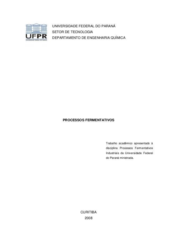 UNIVERSIDADE FEDERAL DO PARANÁSETOR DE TECNOLOGIADEPARTAMENTO DE ENGENHARIA QUÍMICA    PROCESSOS FERMENTATIVOS            ...