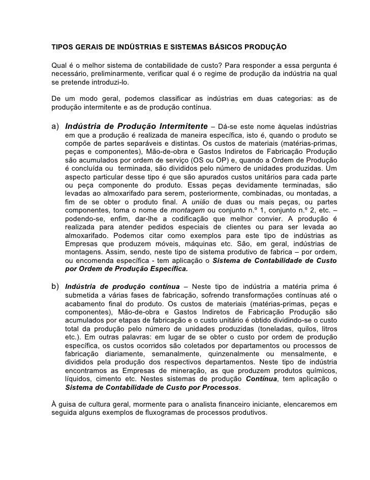 TIPOS GERAIS DE INDÚSTRIAS E SISTEMAS BÁSICOS PRODUÇÃO  Qual é o melhor sistema de contabilidade de custo? Para responder ...