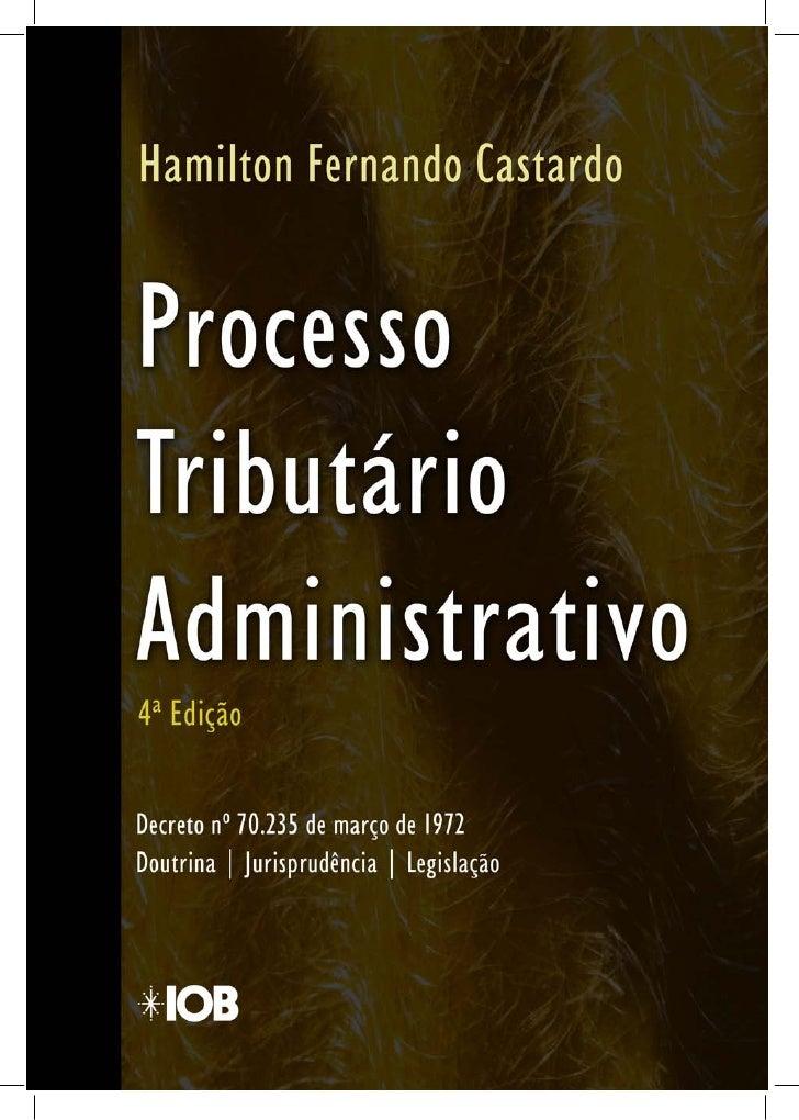 Processo Tributário Administrativo - 4ª ed. | IOB e-Store