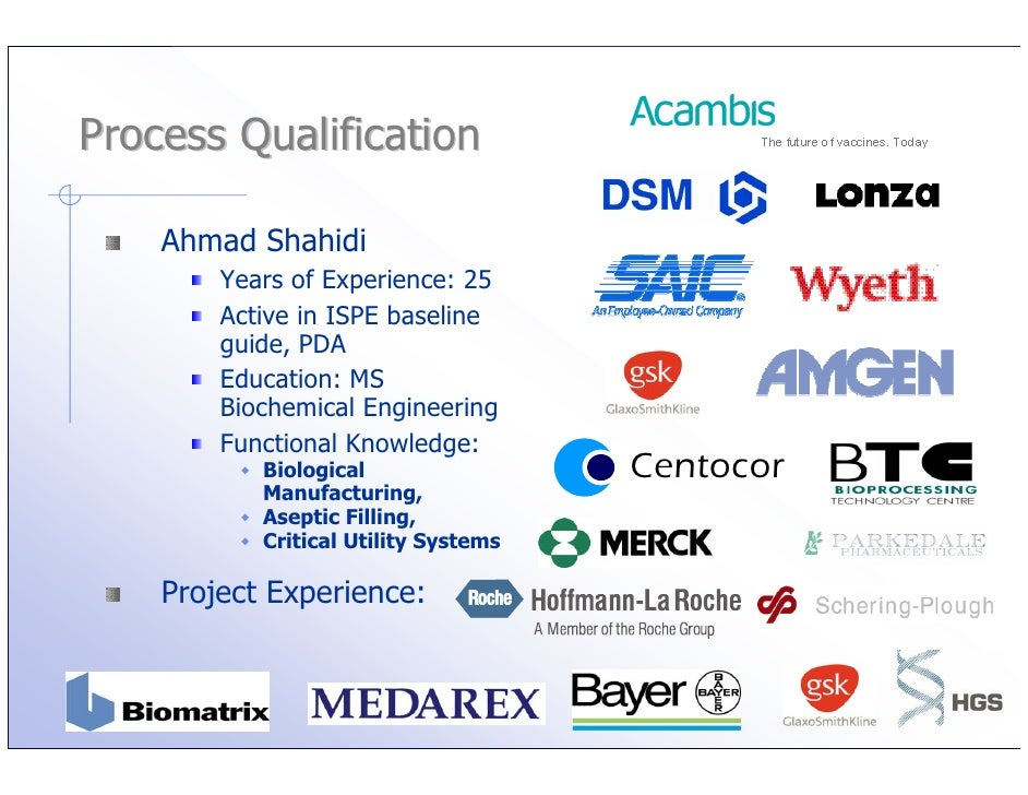 Process Qualification      Ahmad Shahidi         Years of Experience: 25         Active in ISPE baseline         guide, PD...