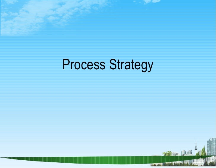 Process strategy ppt @ bec doms