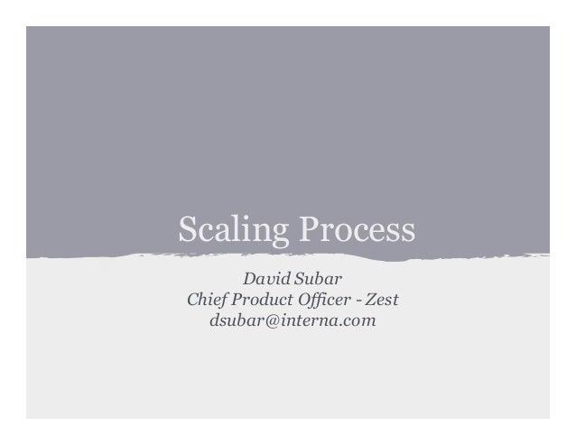 Process under scale   david subar