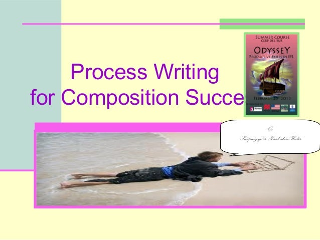 Process writing for composition success  saturday