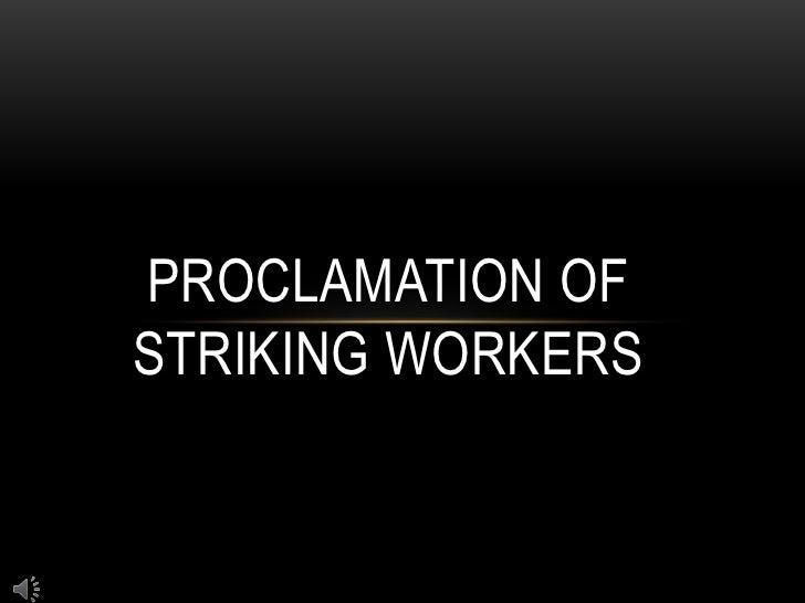Proclamation of striking works