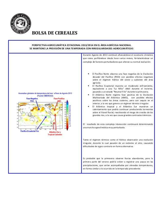BOLSA DE CEREALES PERSPECTIVA AGROCLIMÁTICA ESTACIONAL 2013/2014 EN EL ÁREA AGRÍCOLA NACIONAL SE MANTIENE LA PREVISIÓN DE ...