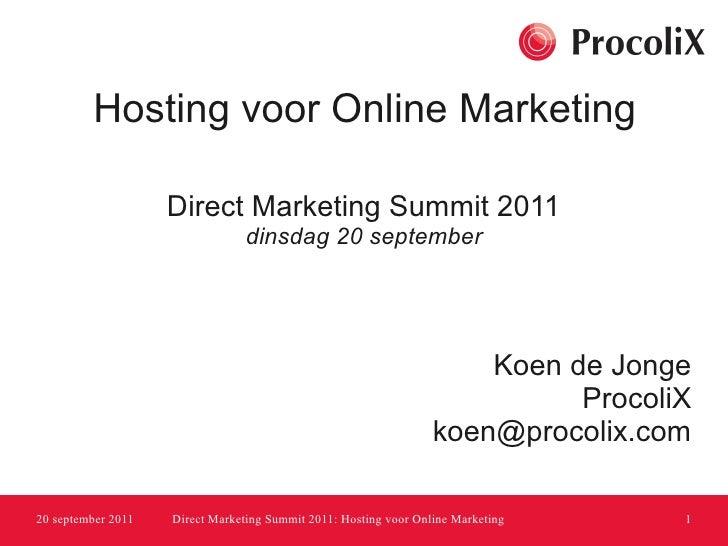 Hosting voor Online Marketing                    Direct Marketing Summit 2011                                 dinsdag 20 s...