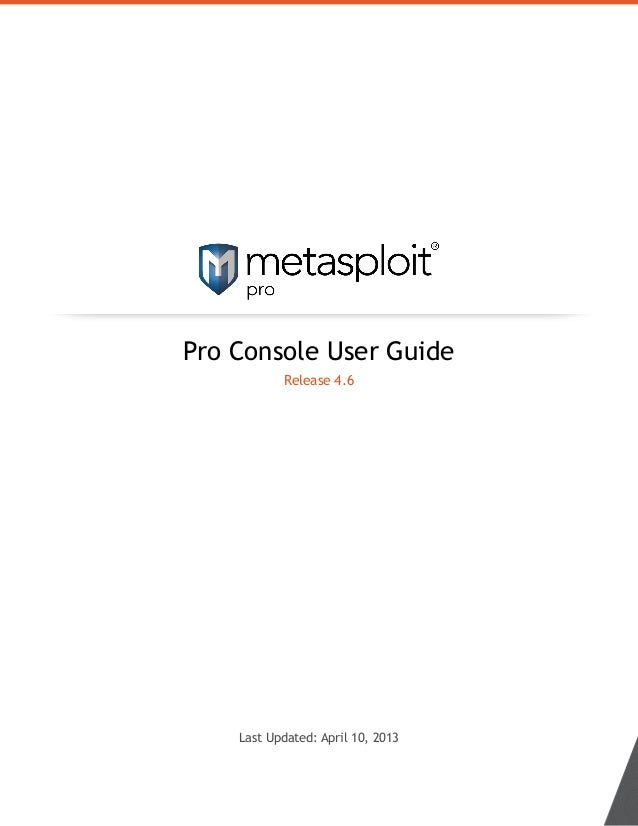 Pro Console User Guide Release 4.6 Last Updated: April 10, 2013