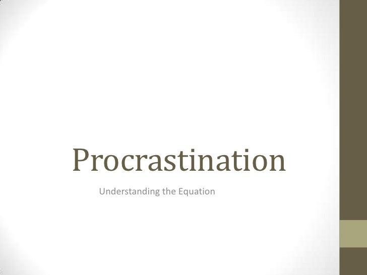 Procrastination Understanding the Equation