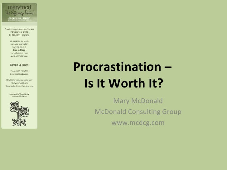 Procrastination –  Is It Worth It? Mary McDonald McDonald Consulting Group www.mcdcg.com