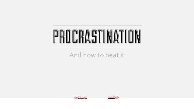 procrastination time management and online university Procrastination - download as powerpoint presentation (ppt), pdf file (pdf), text file (txt) or view presentation slides online procrastination.