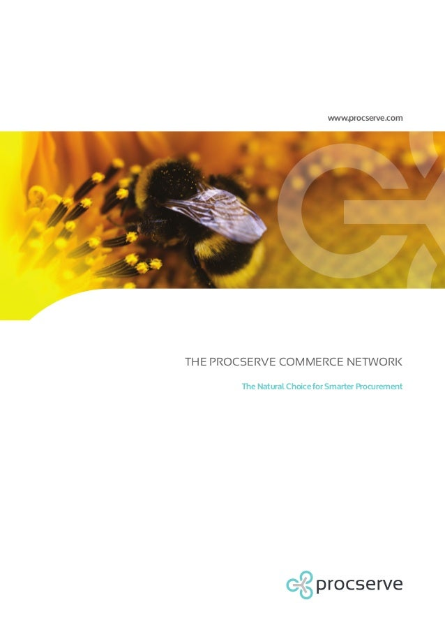 www.procserve.com  THE PROCSERVE COMMERCE NETWORK The Natural Choice for Smarter Procurement
