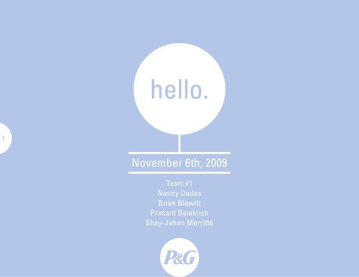 1       November 6th, 2009            Team #1          Nancy Dadas          Brian Blewitt        Prasant Balakrish       S...