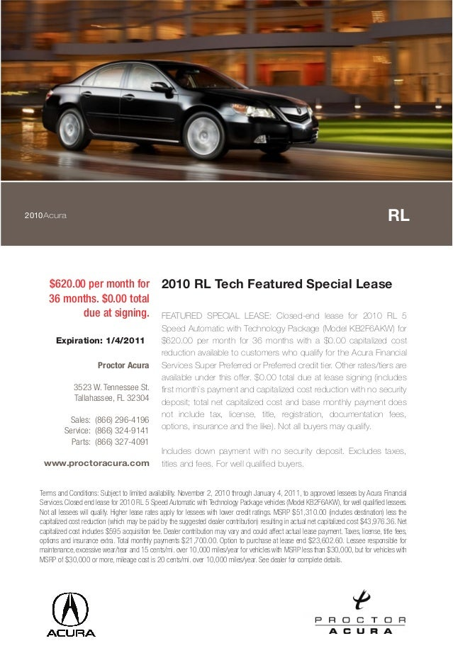 2010Acura RL $620.00 per month for 36 months. $0.00 total due at signing. 2010 RL Tech Featured Special Lease FEATURED SPE...