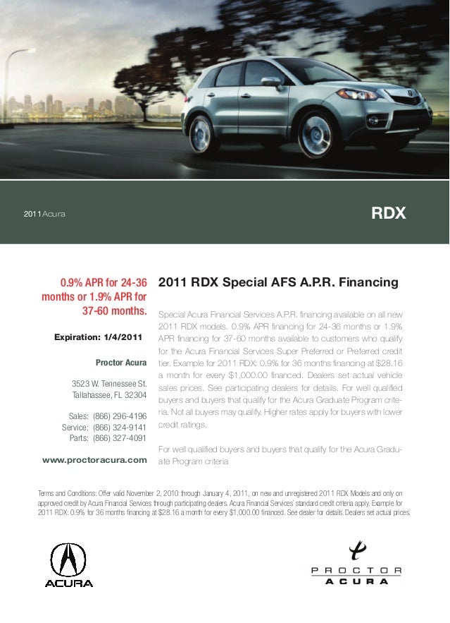 2011Acura RDX 0.9% APR for 24-36 months or 1.9% APR for 37-60 months. 2011 RDX Special AFS A.P.R. Financing Special Acura ...