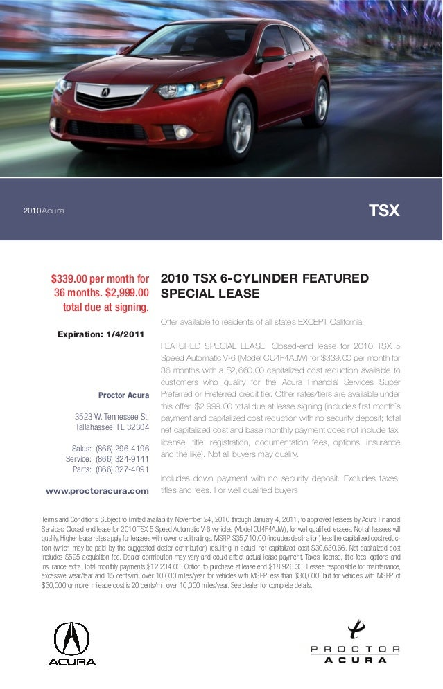 2010Acura TSX $339.00 per month for 36 months. $2,999.00 total due at signing. 2010 TSX 6-CYLINDER FEATURED SPECIAL LEASE ...