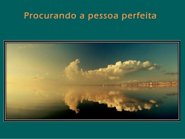 Procurando a pessoa perfeita